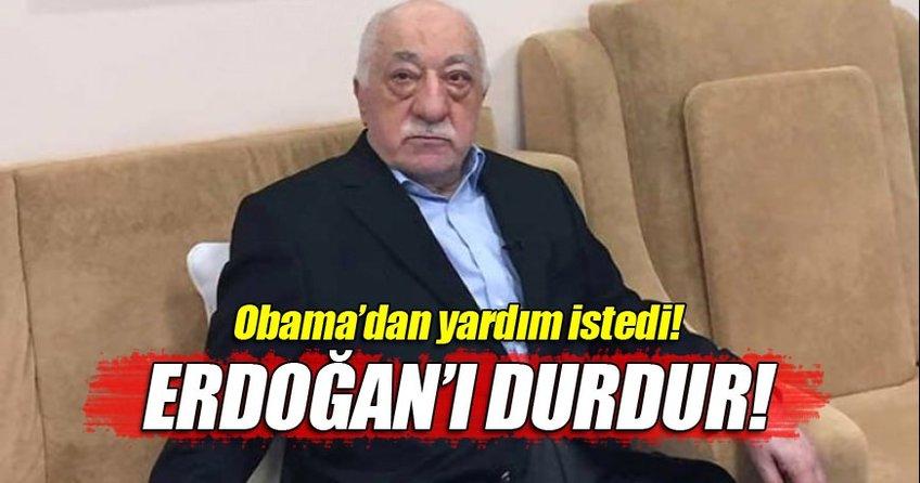 Gülen'den Obama'ya: Erdoğan'ı durdur