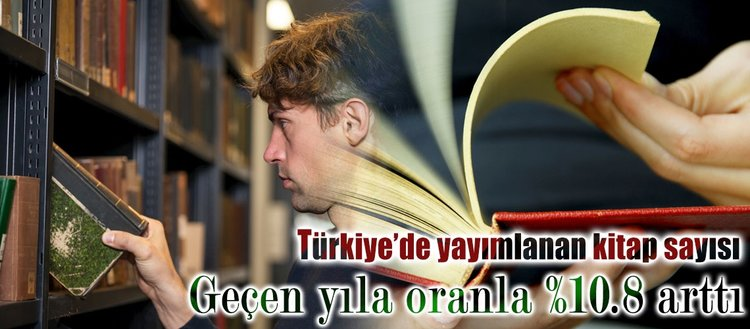 Türkiye'de geçen yıl 58 bin kitap yayımlandı