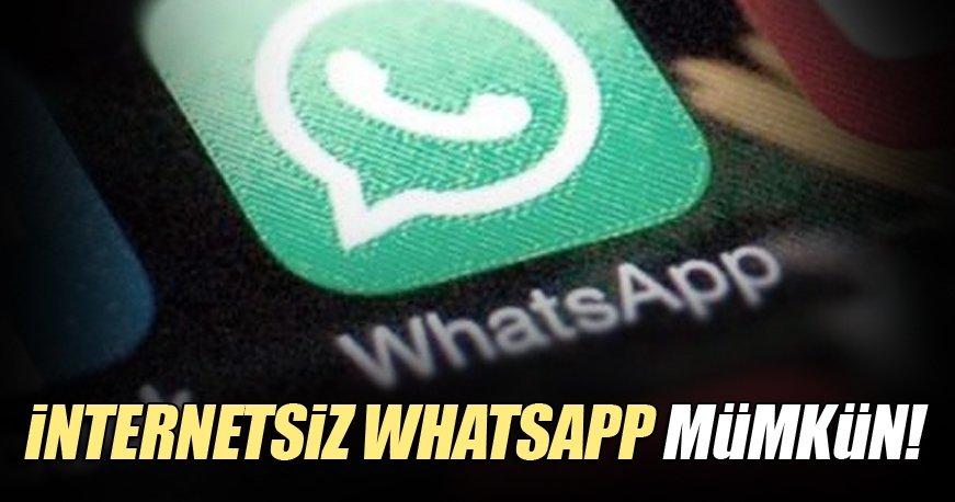 İnternetsiz WhatsApp kullanmak artık mümkün!