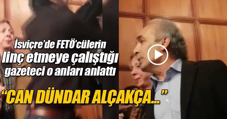 FETÖ'cülerin linç etmeye çalıştığı gazeteci konuştu
