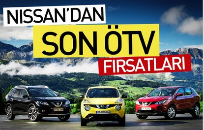 NİSSAN'DAN SON ÖTV FIRSATLARI