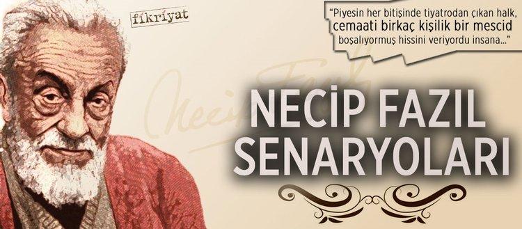 "Necip Fazıl'ın ""senaryo roman""ları"