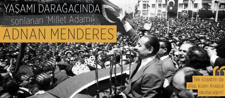 Yaşamı darağacında sonlanan 'Millet Adamı': Adnan Menderes