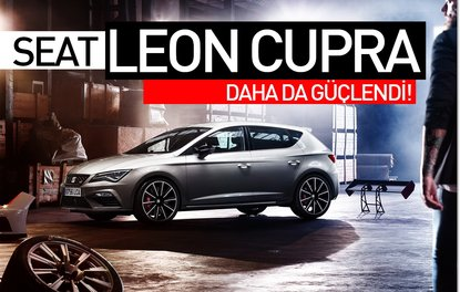 Seat Leon CUPRA daha da güçlendi