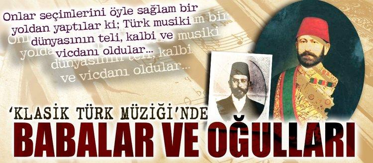 Klasik Türk Müziği'nde Babalar ve oğulları