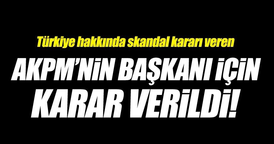 AKPM Başkanı için karar verildi
