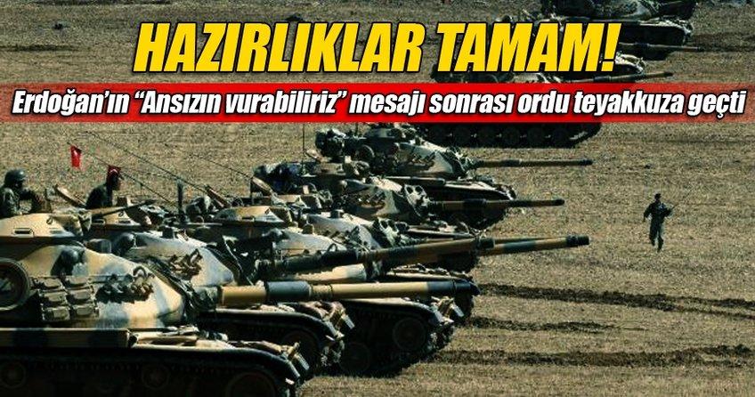 Erdoğan'ın mesajı sonrası ordu teyakkuza geçti