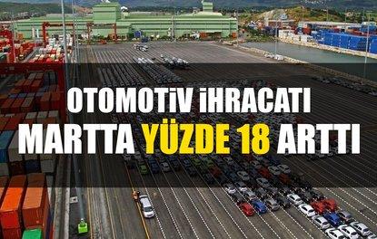 OTOMOTİV İHRACATI MARTTA YÜZDE 18 ARTTI