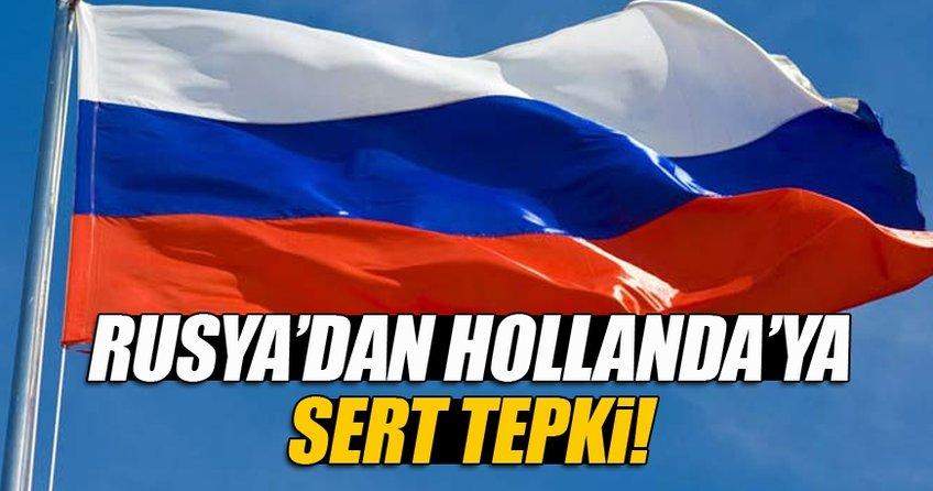 Hollanda'nın faşist uygulamalarına Rusya'dan sert tepki
