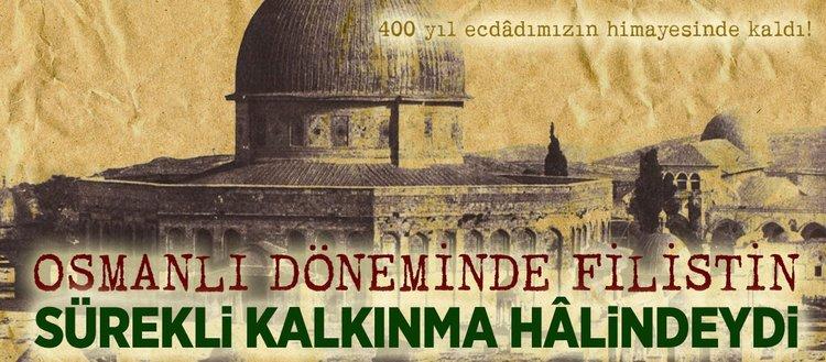 'Osmanlı döneminde Filistin sürekli kalkınma halindeydi'