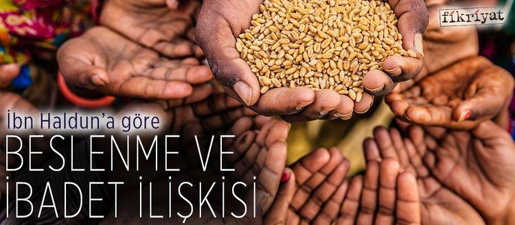 İbn Haldun'a göre beslenme ve ibadet ilişkisi