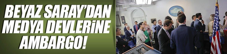 Beyaz Saraydan medya devlerine ambargo