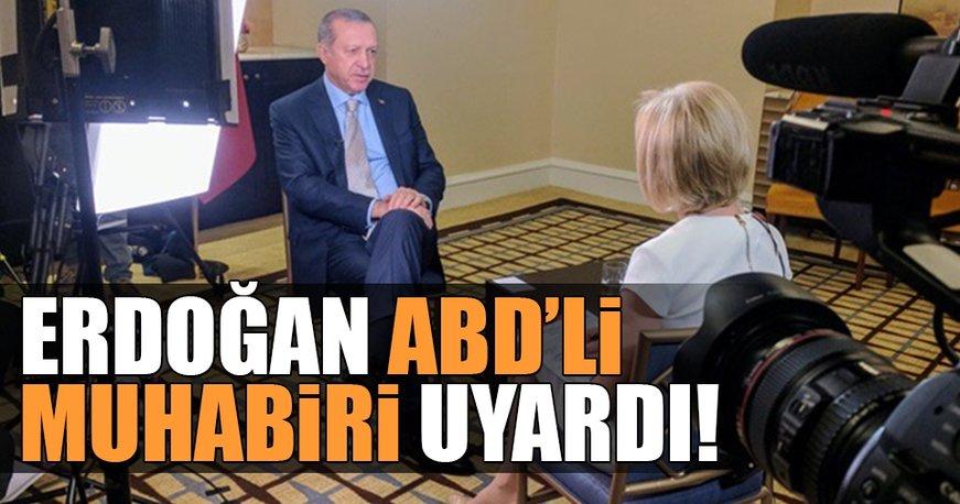 Cumhurbaşkanı Erdoğan ABD'li muhabire uyarı!