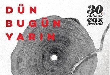 """Akbank Caz Festivali 30. Yılını """"Dün, Bugün, Yarın"""" albümü ile kutluyor!"""