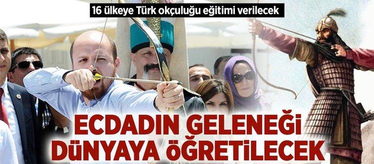 16 ülkeye Türk okçuluğu eğitimi verilecek