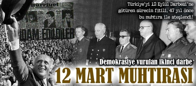 Demokrasiye vurulan ikinci darbe: 12 Mart Muhtırası