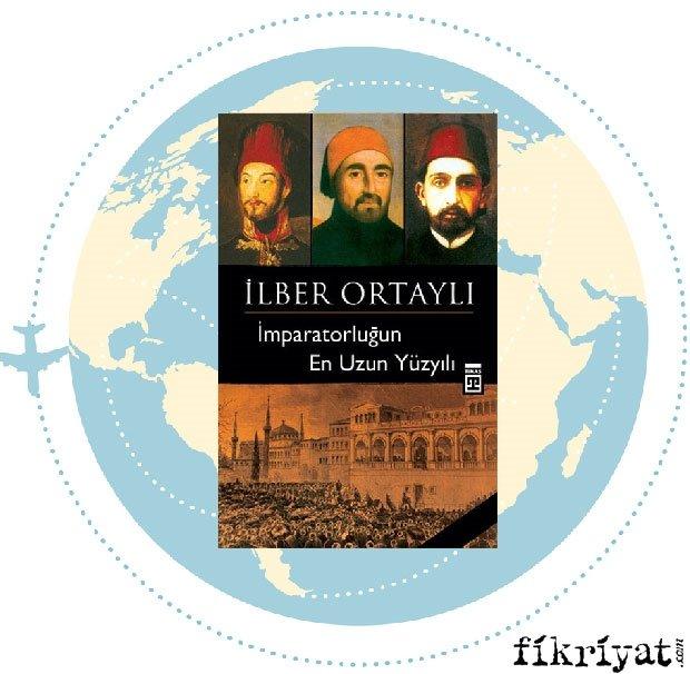 İmparatorluğun En Uzun Yüzyılı - İlber Ortaylı