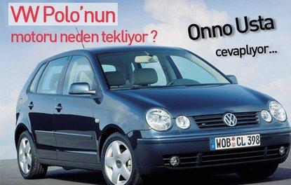 VW POLO'NUN MOTORU NEDEN TEKLİYOR?