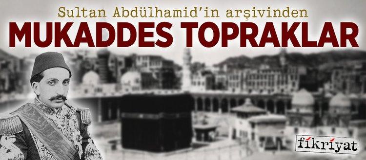Sultan Abdülhamid'in arşivinden kutsal topraklar
