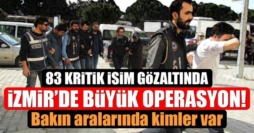 İzmir'de büyük FETÖ operasyonu! 83 kişi...
