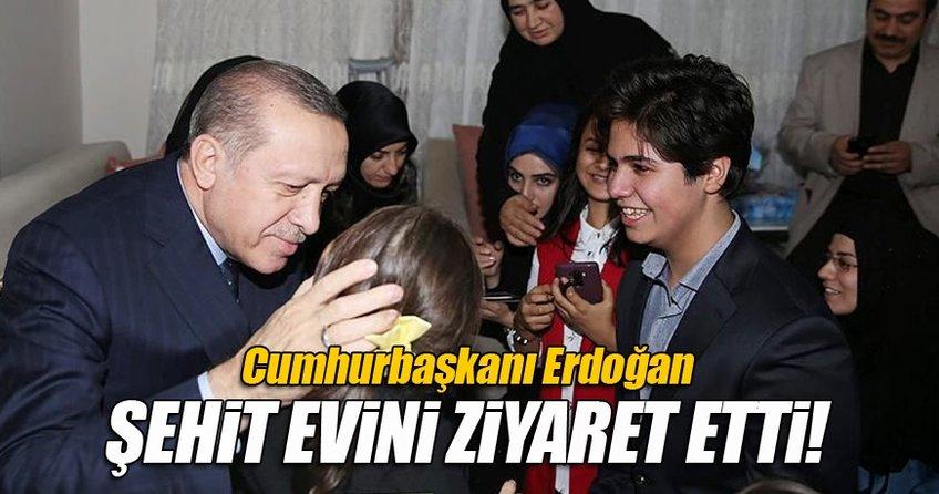 Cumhurbaşkanı Recep Tayyip Erdoğan şehit ailesini ziyaret etti