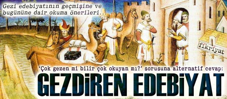 çok Gezen Mi Bilir çok Okuyan Mı Fikriyat Gazetesi