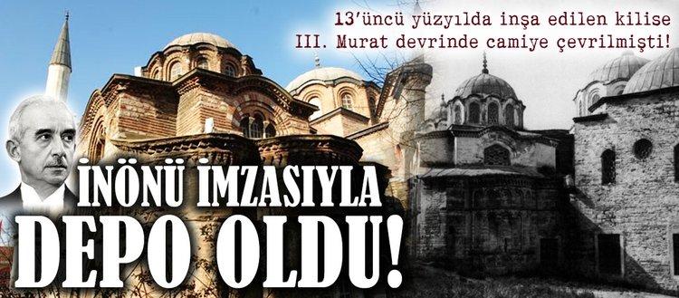 Fethiye Camii, İnönü imzasıyla depoya çevrildi!