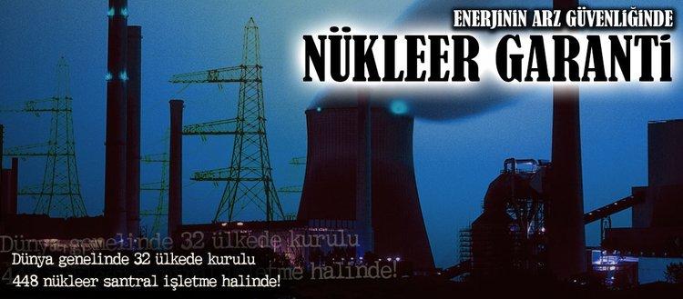 Enerjinin arz güvenliğinde nükleer garanti