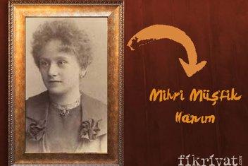 Osmanlı'nın ilk kadın ressamı Mihri Müşfik Hanım