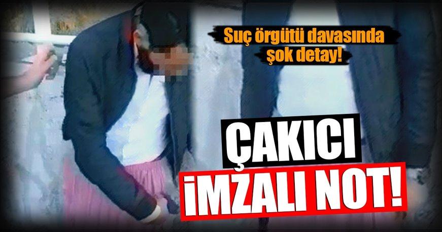 Suç örgütü davasında Alaadin Çakıcı imzalı not!