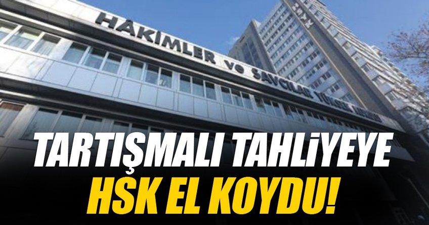 Tartışmalı tahliyeyle ilgili kararı HSK verecek