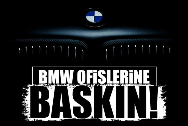 BMW ofislerine baskın!