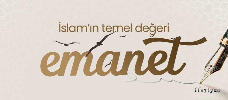 İslam'ın temel değeri: Emanet
