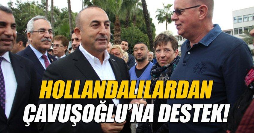 Hollandalılardan Bakan Çavuşoğlu'na destek