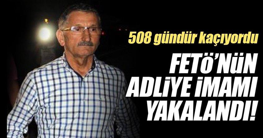 FETÖ'nün firari adliye imamı 508 gün sonra yakalandı