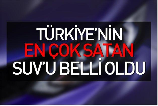 Türkiye'nin en çok satan SUV'u belli oldu!