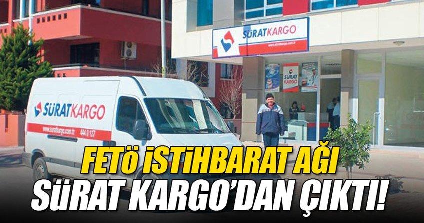 FETÖ'nün istihbarat ağı Sürat Kargo'dan çıktı
