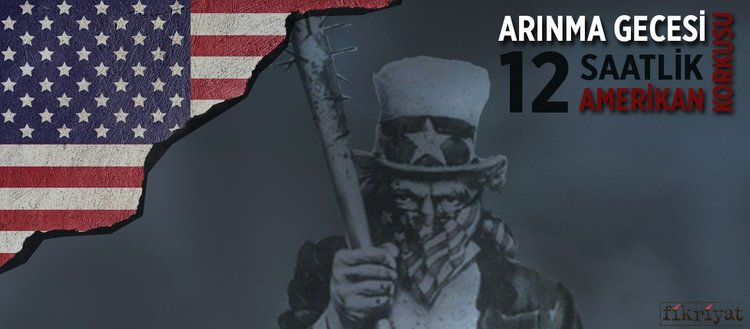 Arınma gecesi: 12 saatlik Amerikan korkusu