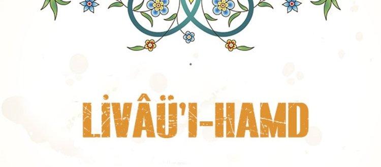 Livâü'l-hamd nedir? Livâü'l-hamd sancağı altında...