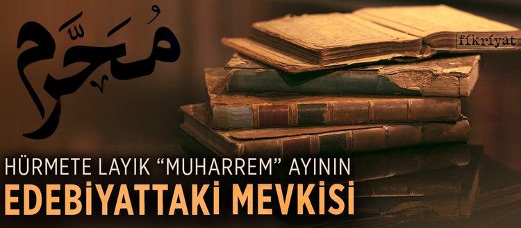 """Hürmete layık """"Muharrem"""" ayının edebiyattaki mevkisi"""