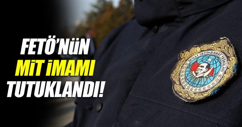 FETÖ'nün MİT imamı tutuklandı!