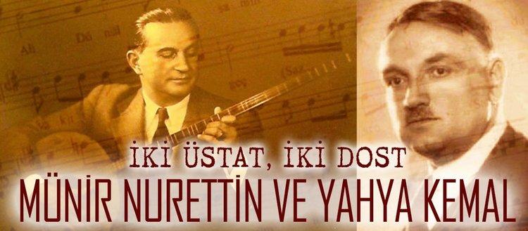 İki üstat, iki dost: Yahya Kemal ve Münir Nurettin