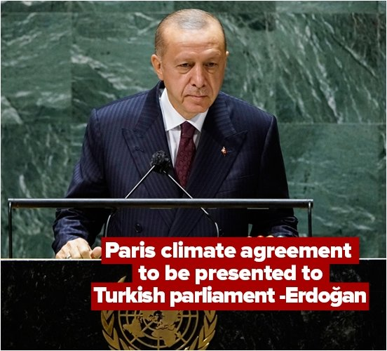 Turkey set to submit Paris climate pact to parliament next month: President