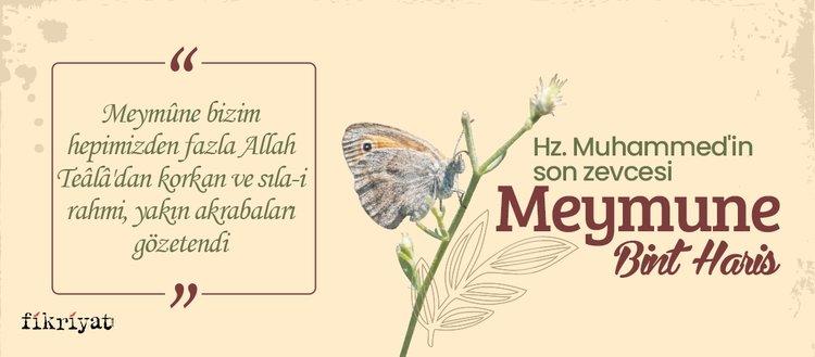 Hz. Muhammed'in son zevcesi Meymune Bint Haris