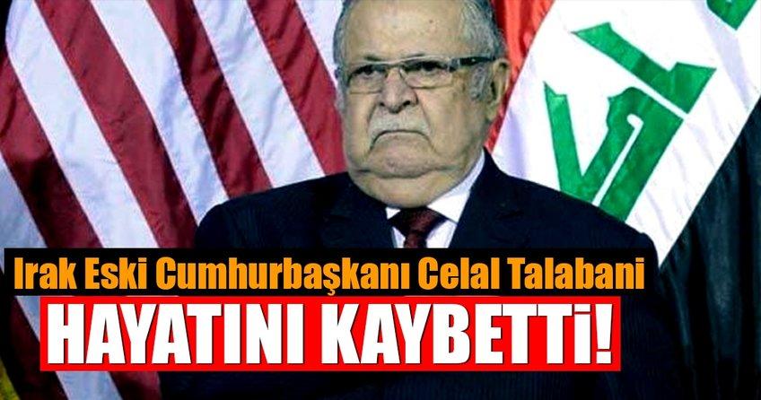Irak'ın eski Cumhurbaşkanı Celal Talabani öldü!