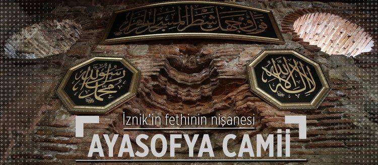 İznikin fethinin nişanesi: Ayasofya Camii