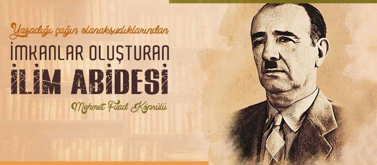 Bir ilim abidesi: Mehmed Fuad Köprülü