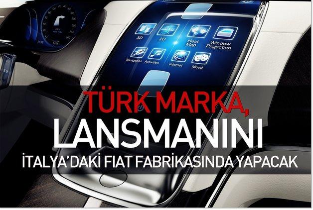Türk marka, lansmanını İtalya'daki Fiat fabrikasında yapacak