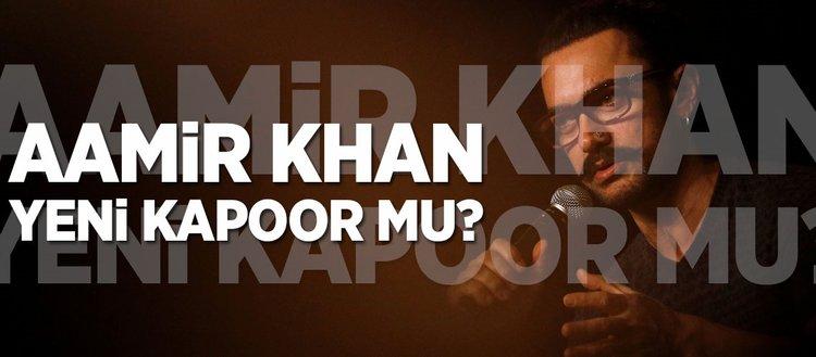 Aamir Khan yeni Kapoor mu?