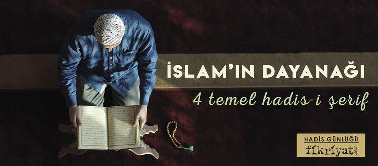 İslam'ın dayanağı olan dört hadis-i şerif